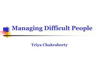 Managing Difficult People