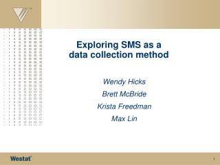 Exploring SMS as a  data collection method