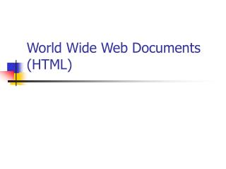 World Wide Web Documents (HTML)