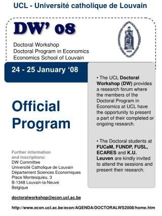 DW' 08  Doctoral Workshop Doctoral Program in Economics Economics School of Louvain