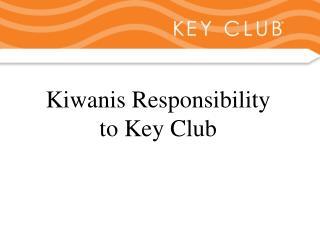 Kiwanis Responsibility to Key Club