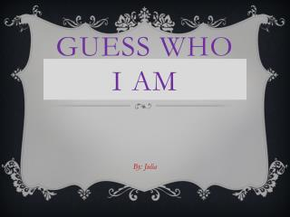 Guess Who I Am
