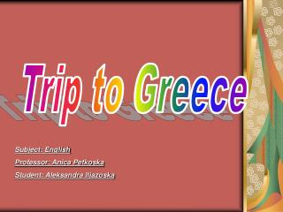 Trip to Greece