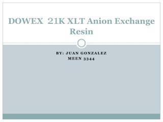 DOWEX   21 K XLT Anion Exchange Resin