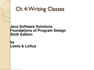 Ch 4: Writing Classes