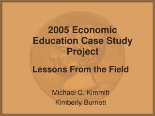 2005 Economic Education Case Study Project