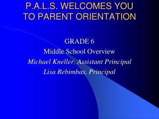 P.A.L.S. WELCOMES YOU TO PARENT ORIENTATION
