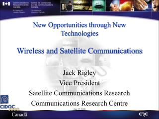 New Opportunities through New Technologies Wireless and Satellite Communications