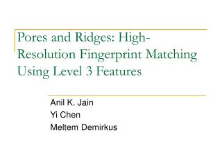 Pores and Ridges: High-Resolution Fingerprint Matching Using Level 3 Features