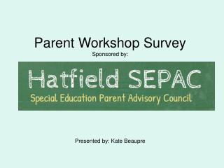 Parent Workshop Survey Sponsored by:
