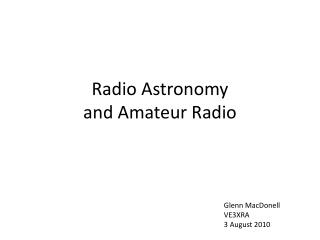 Radio Astronomy  and Amateur Radio