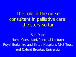 The role of the nurse consultant in palliative care: the story so far