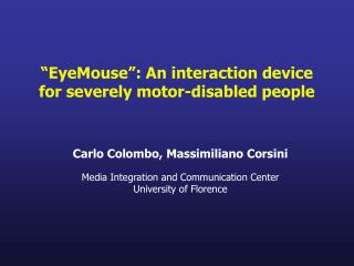 """EyeMouse"": An interaction device for severely motor-disabled people"