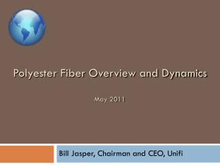 Polyester Fiber Overview and Dynamics May 2011