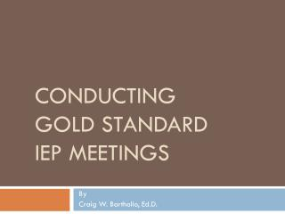 CONDUCTING GOLD STANDARD IEP MEETINGS
