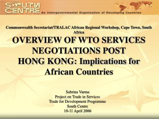 Sabrina Varma Project on Trade in Services Trade for Development Programme South Centre