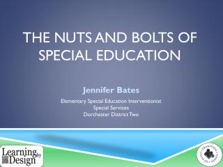 The Nuts and bolts of special Education