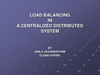 LOAD BALANCING  IN  A CENTRALIZED DISTRIBUTED SYSTEM