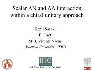 Scalar  LN  and  LL  interaction within a chiral unitary approach