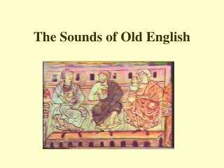 The Sounds of Old English