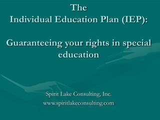The  Individual Education Plan (IEP): Guaranteeing your rights in special education