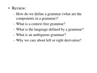 Review:  How do we define a grammar (what are the components in a grammar)?