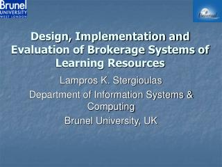 Design, Implementation and Evaluation of Brokerage Systems of Learning Resources
