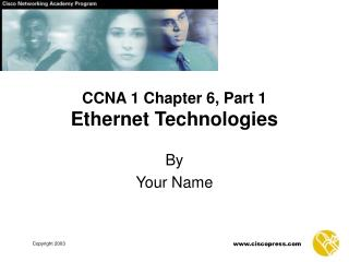CCNA 1 Chapter 6 , Part 1 Ethernet Technologies