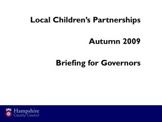 Local Children's Partnerships Autumn 2009 Briefing for Governors