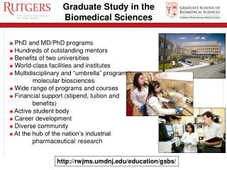 PhD and MD/PhD programs  Hundreds of outstanding mentors  Benefits of two universities