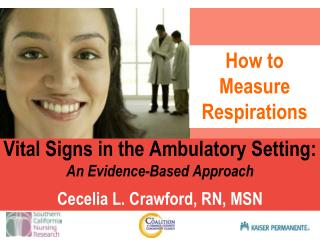 Vital Signs in the Ambulatory Setting: An Evidence-Based Approach Cecelia L. Crawford, RN, MSN