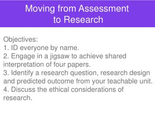 Moving from Assessment  to Research
