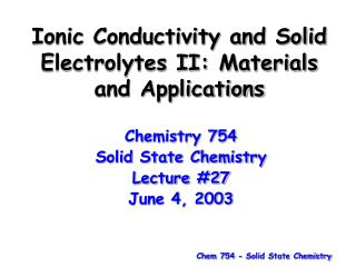 Ionic Conductivity and Solid Electrolytes II: Materials and Applications