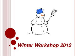 Winter Workshop 2012