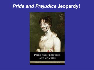 Pride and Prejudice  Jeopardy!