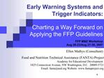 Early Warning Systems and  Trigger Indicators:   Charting a Way Forward on  Applying the FFP Guidelines    FFP ME Worksh