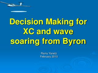 Decision Making for XC and wave soaring from Byron