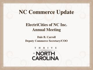 NC Commerce Update ElectriCities of NC Inc.  Annual Meeting