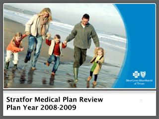Stratfor Medical Plan Review Plan Year 2008-2009