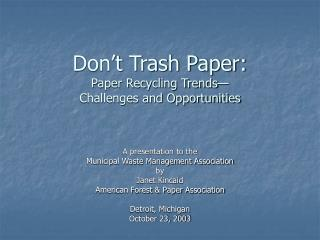 Don t Trash Paper: Paper Recycling Trends  Challenges and Opportunities