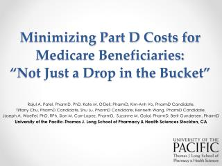 "Minimizing Part D Costs for Medicare Beneficiaries: ""Not Just a Drop in the Bucket"""