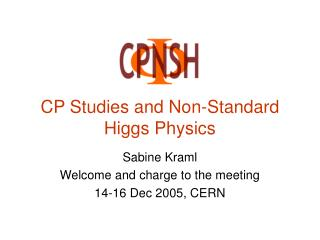 CP Studies and Non-Standard Higgs Physics