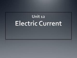 Unit  12 Electric Current