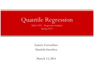 Quantile Regression ISQS 5349 – Regression Analysis  Spring 2014