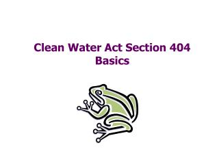 Clean Water Act Section 404 Basics