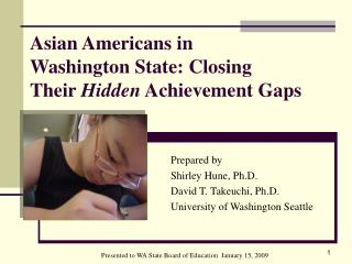 Asian Americans in  Washington State: Closing  Their Hidden Achievement Gaps