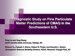 Diagnostic Study on Fine Particulate Matter Predictions of CMAQ in the Southeastern U.S.