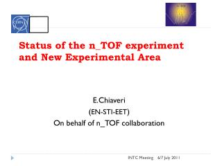 Status of the  n_TOF  experiment and  New Experimental Area