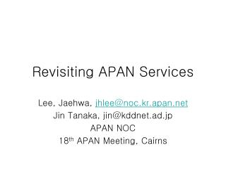 Revisiting APAN Services