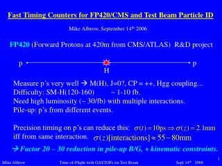 Fast Timing Counters for FP420/CMS and Test Beam Particle ID